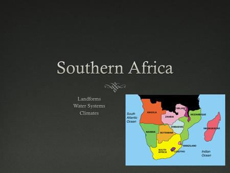 Introduction  South Africa is a country – Southern Africa is a subregion  Angola, Zambia, Malawi, Zimbabwe, Mozambique, Namibia, Botswana, South Africa,