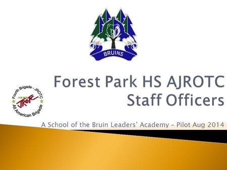 A School of the Bruin Leaders' Academy – Pilot Aug 2014.