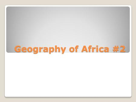 Geography of Africa #2. 15 Which ethnic group is described below: ◦South of the Sahara to central and southern parts of Africa, Bantu, Islam, Animists,