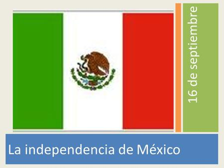 La independencia de México 16 de septiembre. Mestizos: half Indian and half Spanish (European) Indios: Indians (called Indians because Europeans believed.