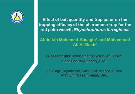 Effect of bait quantity and trap color on the trapping efficacy of the pheromone trap for the red palm weevil, Rhynchophorus ferrugineus Abdullah Mohamed.