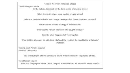 Chapter 4 Section 3 Classical Greece The Challenge of Persia (In the italicized section) list the time period of classical Greece What Greek city-states.