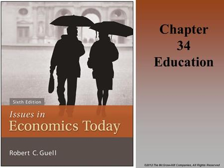 ©2012 The McGraw-Hill Companies, All Rights Reserved Chapter 34 Education.