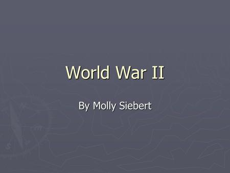 World War II By Molly Siebert. Causes of US entering WWII Military Support of Allies -Neutrality Act and Lend-Lease allow US to supply Britain with war.