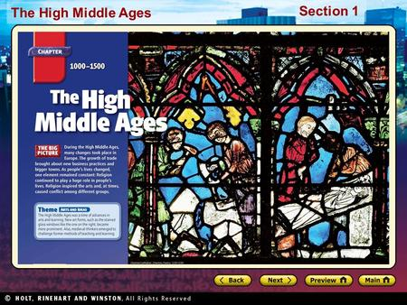 Section 1 The High Middle Ages. Section 1 The High Middle Ages Preview Starting Points Map: Europe,1095 Main Idea / Reading Focus Launching the Crusades.