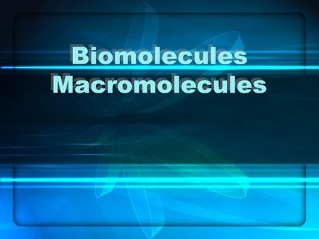 Biomolecules Macromolecules. Organic Compounds An organic compound is any compound that contains atoms of the element carbon. Carbon has 2 electrons in.