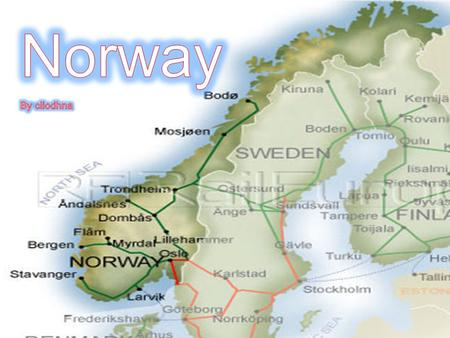 Facts  The capital of Norway is Oslo  Norway is located in northern Europe  Three fifths of Norway are coved with mountains  The countries touching.