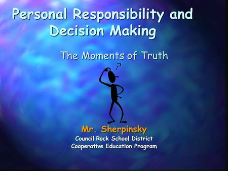 Personal Responsibility and Decision Making