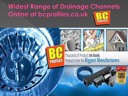 BC Profiles continues to meet the rising demand of drainage channel solutions that are easy to install as well as fit every budget. We are proud to offer.