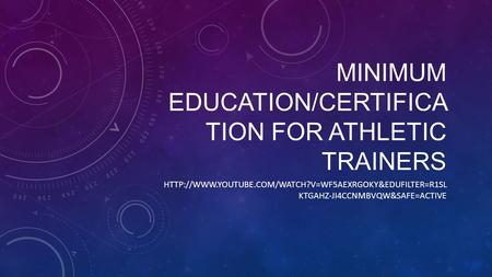 MINIMUM EDUCATION/CERTIFICA TION FOR ATHLETIC TRAINERS  KTGAHZ-JI4CCNMBVQW&SAFE=ACTIVE.
