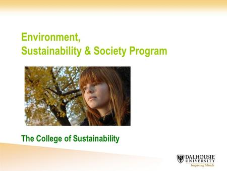 Environment, Sustainability & Society Program The College of Sustainability.
