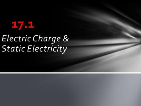 Electric Charge & Static Electricity 17.1. Like charges repel one another while opposite charges are attracted to one another. Law of Electric charge--
