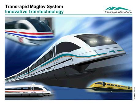 TRI <strong>Standard</strong> 2003-11-11 Transrapid Maglev System Innovative traintechnology.