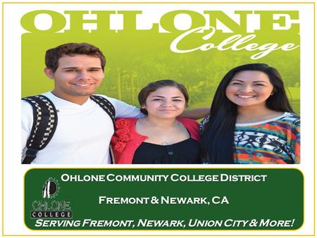 Ohlone Community College District Fremont & Newark, CA Serving Fremont, Newark, Union City & More!