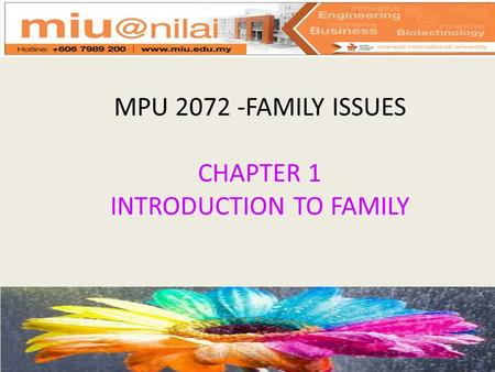 MPU 2072 -FAMILY ISSUES CHAPTER 1 INTRODUCTION TO FAMILY Thamil Selvi Dorasingam 2013.
