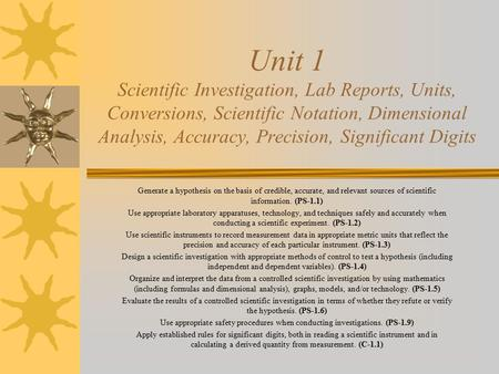 Unit 1 Scientific Investigation, Lab Reports, Units, Conversions, Scientific Notation, Dimensional Analysis, Accuracy, Precision, Significant Digits Generate.