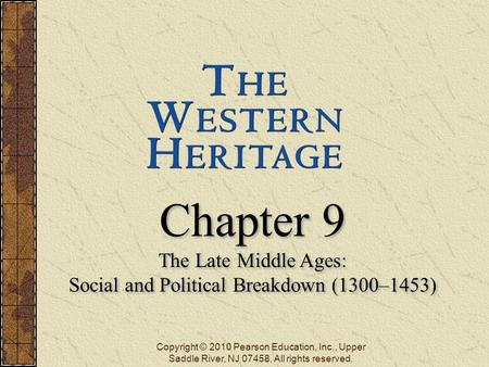 Chapter 9 The Late Middle Ages: Social and Political Breakdown (1300–1453) Chapter 9 The Late Middle Ages: Social and Political Breakdown (1300–1453)