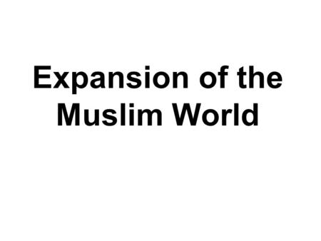 Expansion of the Muslim World. Suleiman the Magnificent Q: Who are the four most famous people of the 20th? Hitler Pele Michael Jordan Muhammad Ali Who.