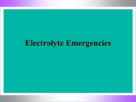 Electrolyte Emergencies