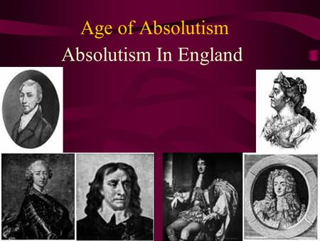 Age of Absolutism Absolutism In England. The Stuart Dynasty(1603-1714)  Elizabeth was the last Tudor monarch of England. After her death, the son of.
