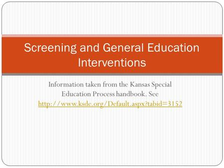 Information taken from the Kansas Special Education Process handbook. See