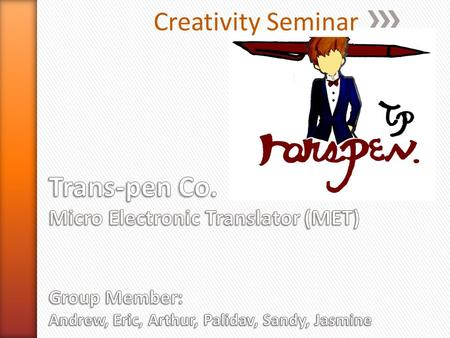 Creativity Seminar. ItemExpanse Product (manufacturing) 40€/Each Advertisement 150,000€ Staff's salary 500,000€ Total staff/month.