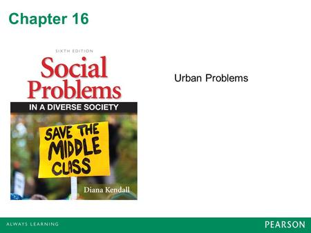 Chapter 16 Urban Problems. Urbanization The process by which an increasing proportion of a population lives in: –Cities rather than in rural areas –Began.