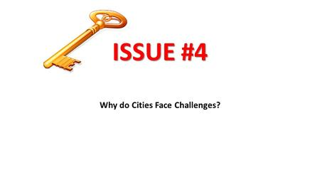 ISSUE #4 Why do Cities Face Challenges?. INNER-CITY PHYSICAL PROBLEMS Major physical problem is the poor condition of housing as it deteriorates over.
