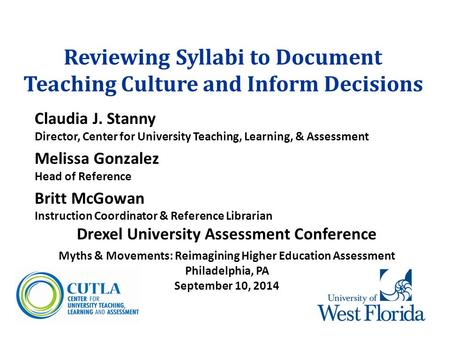 Reviewing Syllabi to Document Teaching Culture and Inform Decisions Claudia J. Stanny Director, Center for University Teaching, Learning, & Assessment.