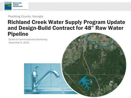 "Richland Creek Water Supply Program Update and Design-Build Contract for 48"" Raw Water Pipeline Paulding County, Georgia Board of Commissioners Workshop."