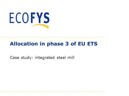 0 Allocation in phase 3 of EU ETS Case study: integrated steel mill.