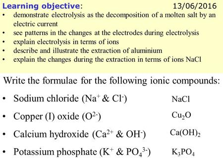 Learning objective: demonstrate electrolysis as the decomposition of a molten salt by an electric current see patterns in the changes at the electrodes.