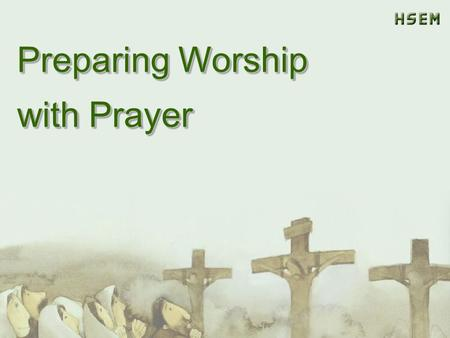 Preparing Worship with Prayer. Time for Singing Time for Singing.