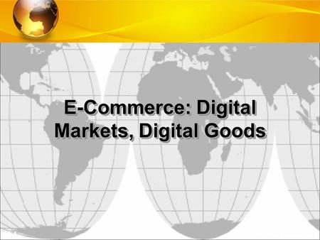10.1 © 2010 by Prentice Hall E-Commerce: Digital Markets, Digital Goods.