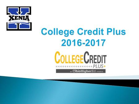  College Credit Plus is a program that allows qualified students to receive college credit while still in high school.  This Program replaces Ohio's.