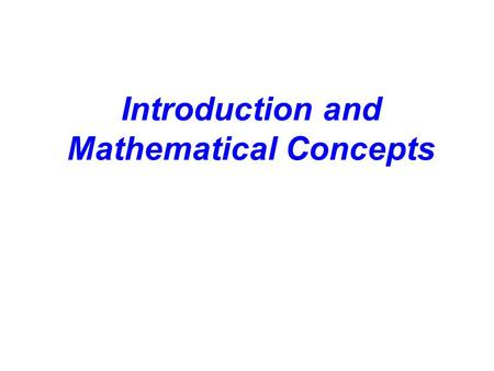 Introduction and Mathematical Concepts. 1.1 The Nature of Physics Physics has developed out of the efforts of men and women to explain our physical environment.