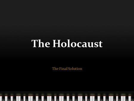 The Holocaust The Final Solution Anti -Semitism This is the term given to political, social and economic agitation against Jews. In simple terms it means.