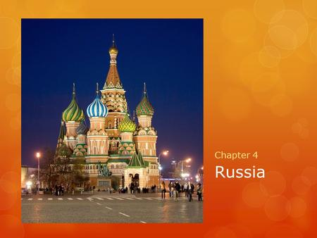 Russia Chapter 4. Section One: The Making <strong>of</strong> the Modern Russian State.