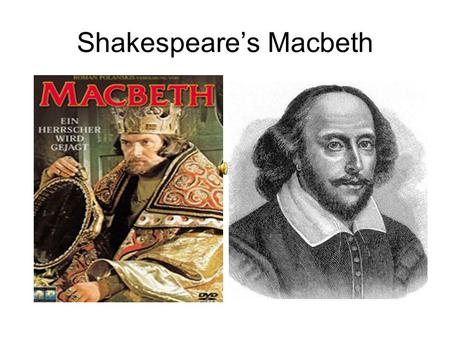 Shakespeare's Macbeth. Shakespeare's Life In a nutshell.