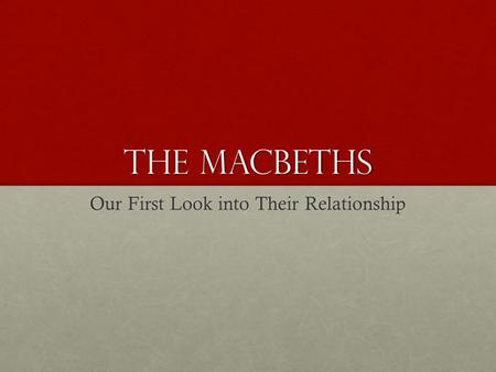 The macbeths Our First Look into Their Relationship.