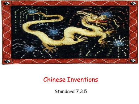 Chinese Inventions Standard 7.3.5. Wood Block Printing Wood block printing invented during the Tang Dynasty Blocks cut from wood called movable type and.