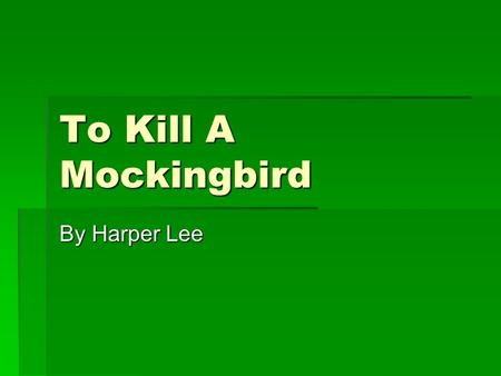 an analysis of the use of hyperbole in harper lees to kill a mockingbird