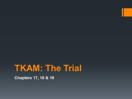 TKAM: The Trial Chapters 17, 18 & 19. Chapter 17: Heck Tate's Testimony   mockingbird/sheriffs-testimony/#!cast/