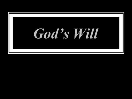 God's Will. We have seen how God accomplishes His transcendent will. Sovereignty and Providence God ' s dealing with nature and man (believer/unbeliever)