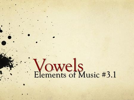 Vowels Elements of Music #3.1. Can You Read This? oh ay ă oo ee, ī uh aw ur ee ī How About this? — s—y c—n y— s—, b— th— d—ns —rl— l—t.
