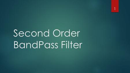Second Order BandPass Filter 1. Outline  What is a filter?  Types of Filter  What is the Band-Pass filter?  Where is the band-pass filter used for?