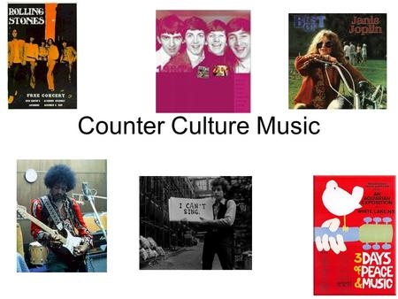 Counter Culture Music. Pick an artist and song from the counter culture movements of the 1960's and 70's. Prepare a PowerPoint presentation in which you.