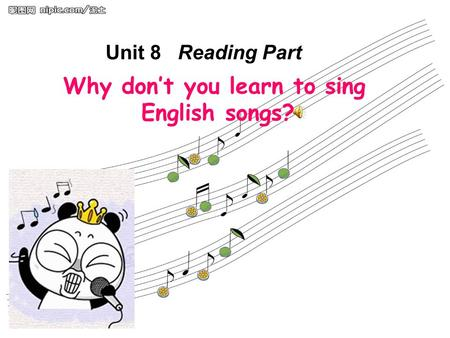 Why don't you learn to sing English songs? Unit 8 Reading Part.