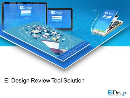 EI Design Review Tool Solution. Objectives of the tool 1.Option for reviewers and developers to log and view edits on the live course 2.Online collaboration.