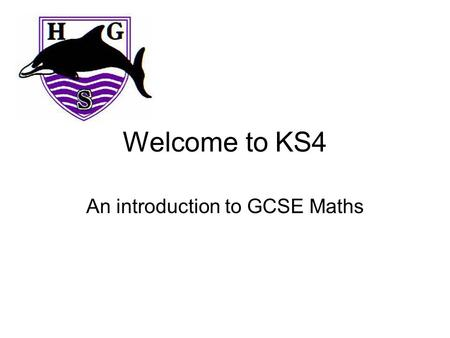 Welcome to KS4 An introduction to GCSE Maths. FoundationHigher GradesC - GA* - E ExamsJune of year 11 CourseEdexcel Linear 1MA0 Paper 1Non-calculator.